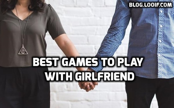 Best games to play with girlfriend